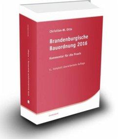 Brandenburgische Bauordnung 2016 - Otto, Christian-Wolfgang