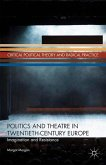 Politics and Theatre in Twentieth-Century Europe