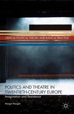 Politics and Theatre in Twentieth-Century Europe - Morgan, M.