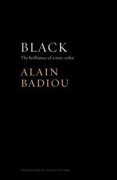 Black: The Brilliance of a Non-Color - Badiou, Alain