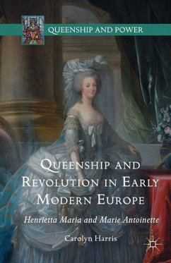 Queenship and Revolution in Early Modern Europe - Harris, Carolyn
