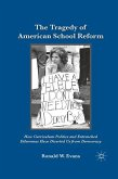 The Tragedy of American School Reform