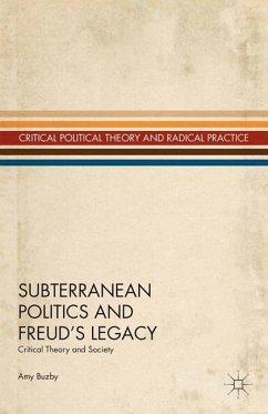 Subterranean Politics and Freud's Legacy - Buzby, A.