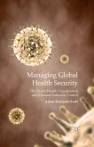 Managing Global Health Security: The World Health Organization and Disease Outbreak Control