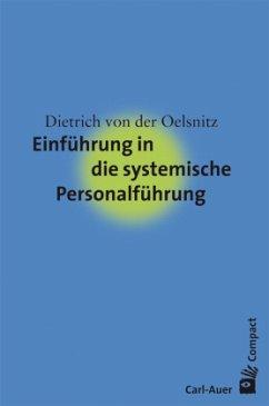 Einführung in die systemische Personalführung - Oelsnitz, Dietrich von der