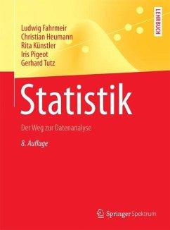 Statistik - Fahrmeir, Ludwig; Heumann, Christian; Künstler, Rita; Pigeot, Iris; Tutz, Gerhard