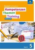 Kompetenzen - Themen - Training 5. Arbeitsheft. Sekundarstufe 1. Bayern