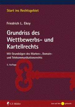 Grundriss des Wettbewerbs- und Kartellrechts - Ekey, Friedrich L.