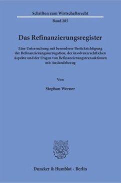 Das Refinanzierungsregister - Werner, Stephan