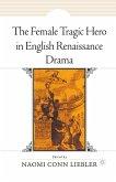 The Female Tragic Hero in English Renaissance Drama