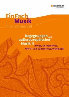Begegnungen mit außereuropäischer Musik 2. EinF...