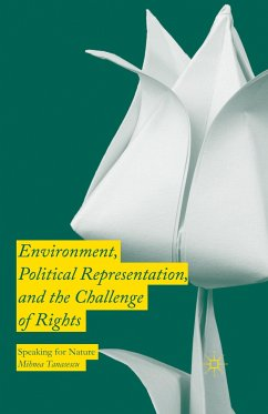Environment, Political Representation and the Challenge of Rights - Tanasescu, Mihnea