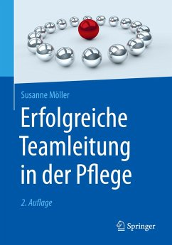Erfolgreiche Teamleitung in der Pflege - Möller, Susanne