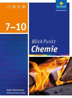 Blickpunkt Chemie 7 - 10. Schülerband. Baden-Württemberg