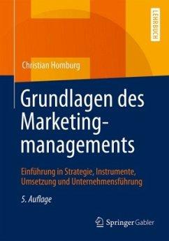 Grundlagen des Marketingmanagements - Homburg, Christian
