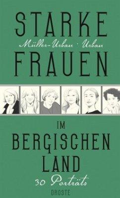 Starke Frauen im Bergischen Land - Müller-Urban, Kristiane; Urban, Eberhard