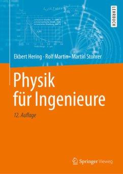 Physik für Ingenieure - Hering, Ekbert;Martin, Rolf;Stohrer, Martin