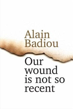Our Wound Is Not So Recent: Thinking the Paris Killings of 13 November - Badiou, Alain
