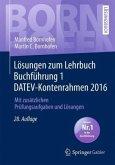 Lösungen zum Lehrbuch Buchführung 1 DATEV-Kontenrahmen 2016