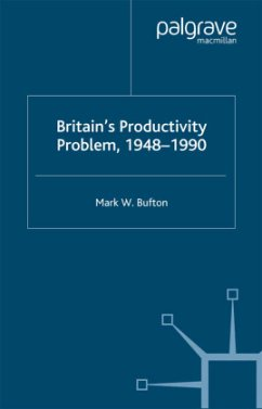 Britain's Productivity Problem, 1948-1990 - Bufton, M.