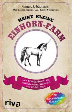 Meine kleine Einhorn-Farm - Marquis, Jessica S.; Hedgpeth, Kevin