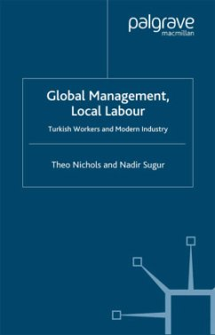 Global Management, Local Labour: Turkish Workers and Modern Industry - Nichols, T.; Sugur, N.