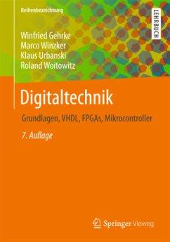 Digitaltechnik - Gehrke, Winfried; Winzker, Marco; Urbanski, Klaus; Woitowitz, Roland