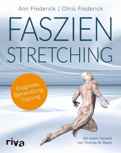 Faszienstretching - Frederick, Ann;Frederick, Chris