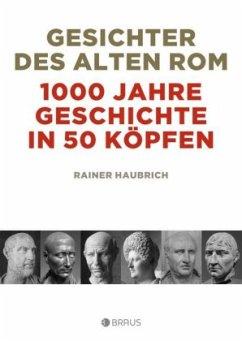 Gesichter des alten Rom - Haubrich, Rainer