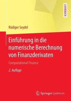Einführung in die numerische Berechnung von Finanzderivaten - Seydel, Rüdiger U.