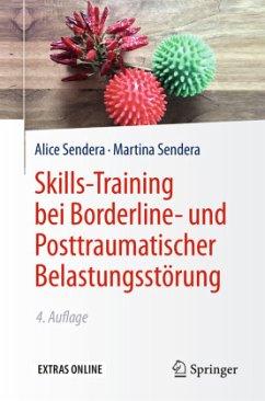 Skills-Training bei Borderline- und Posttraumatischer Belastungsstörung - Sendera, Alice;Sendera, Martina