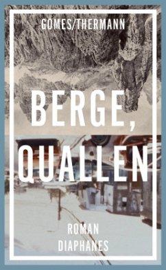 Berge, Quallen - Gomes, Mario; Thermann, Jochen