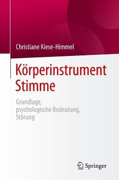 Körperinstrument Stimme - Kiese-Himmel, Christiane