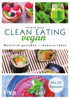 Clean Eating vegan - Bolk, Patrick