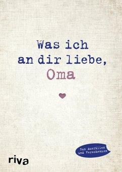 Was ich an dir liebe, Oma - Reinwarth, Alexandra