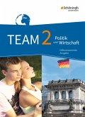 TEAM 2 . Arbeitsbücher für Politik und Wirtschaft. Realschulen und Gesamtschulen. Nordrhein-Westfalen. Neubearbeitung
