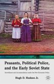 Peasants, Political Police, and the Early Soviet State