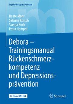 Trainingsmanual Rückenschmerzkompetenz und Depressionsprävention - Mohr, Beate; Korsch, Sabrina; Roch, Svenja; Hampel, Petra