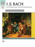 Bach -- An Introduction to His Keyboard Music: Book & CD [With CD]