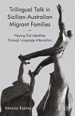 Trilingual Talk in Sicilian-Australian Migrant Families