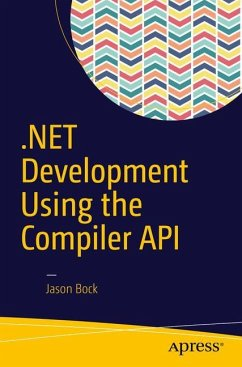 .NET Development Using the Compiler API - Bock, Jason