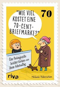 Wie viel kostet eine 70-Cent-Briefmarke? - Habersetzer, Melanie