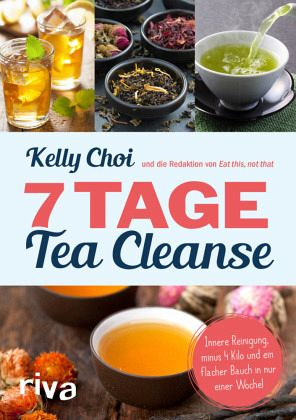 7 tage tea cleanse von kelly choi not that redaktion von eat this buch. Black Bedroom Furniture Sets. Home Design Ideas