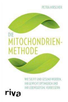 Die Mitochondrien-Methode - Hirscher, Petra