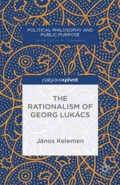 The Rationalism of Georg Lukács - Kelemen, J.