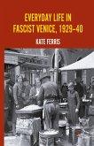 Everyday Life in Fascist Venice, 1929-40
