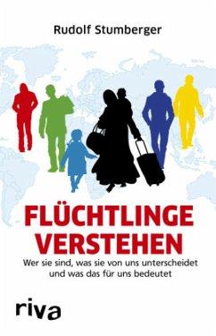 Flüchtlinge verstehen - Stumberger, Rudolf