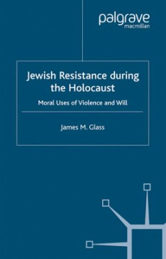 Jewish Resistance During the Holocaust - Glass, J.