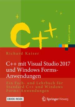 C++ mit Visual Studio 2017 und Windows Forms-Anwendungen - Kaiser, Richard