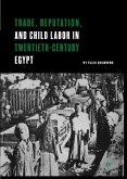 Trade, Reputation, and Child Labor in Twentieth-Century Egypt